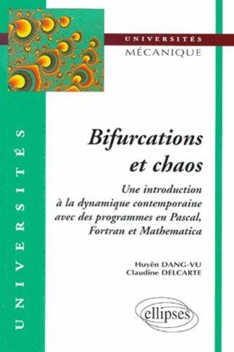 Bifurcations et chaos : Introduction à la dynamique contemporaine avec des programmes en Pascal, Fortan et Mathématica