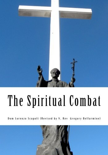 The Spiritual Combat: For the 21st Century Christian by Dom Lorenzo Scupoli (2011-01-27)