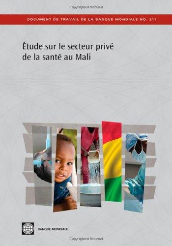 Etude sur le secteur privé de la santé au Mali (Document de Travail de la Banque Mondiale)