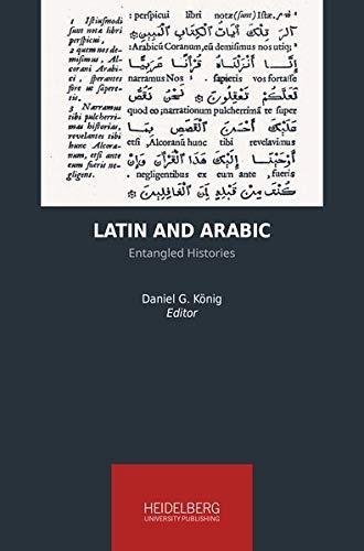 Latin and Arabic: Entangled Histories (Heidelberg Studies on Transculturality)