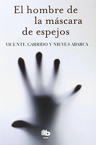 El hombre de la máscara de espejos por Nieves Abarca Corral, Vicente Garrido Genovés