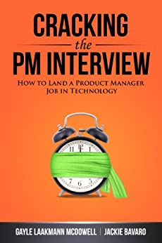 Cracking the PM Interview: How to Land a Product Manager Job in Technology by [McDowell, Gayle Laakmann, Bavaro, Jackie]