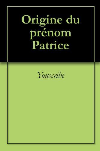 Origine du prénom Patrice (Oeuvres courtes)