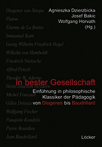 In bester Gesellschaft: Einführung in philosophischer Klassiker der Pädagogik