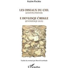 Les oiseaux du ciel (chants d'hiver): E devlesqe cirikle (jevendesqe gila)