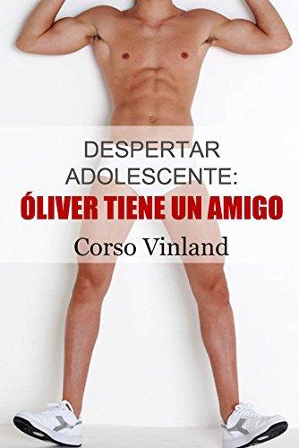 Despertar Adolescente (1): Óliver tiene un Amigo por Corso Vinland