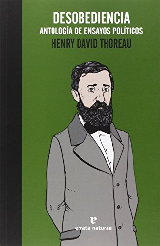 Desobediencia. Antología de ensayos políticos (La muchacha de dos cabezas) por Henry David Thoreau