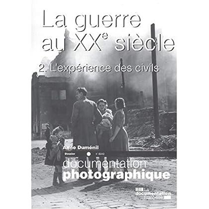 La guerre au XXe siècle - tome 02 l'expérience des civils - numéro 8043 (02)