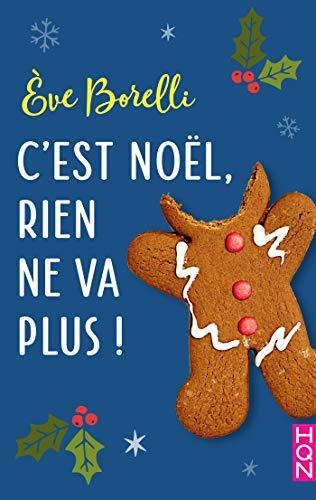 C'est Noël, rien ne va plus ! (HQN) par [Borelli, Eve]