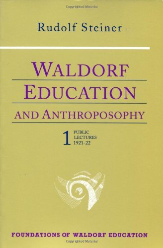 Waldorf Education and Anthroposophy 1: (CW 304) (Foundations of Waldorf Education) by Rudolf Steiner (1995-10-01)