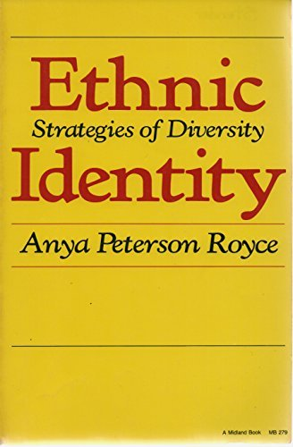 Ethnic Identity: Strategies and Diversity (A Midland Book) by Anya Peterson Royce (1982-04-01)