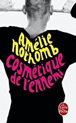 Cosmetique De L'ennemi (Le Livre de Poche) by Nothomb, Amelie (2003) Mass Market Paperback