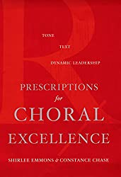 Prescriptions for Choral Excellence