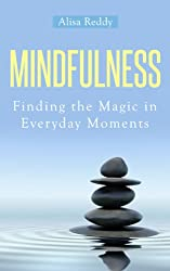 Mindfulness: Finding the Magic in Everyday Moments (English Edition)