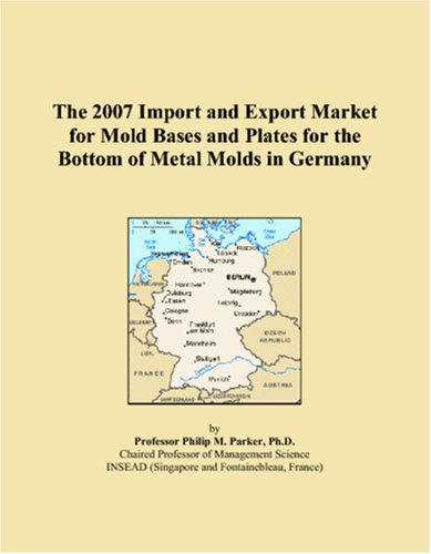 The 2007 Import and Export Market for Mold Bases and Plates for the Bottom of Metal Molds in Germany