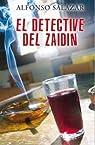 EL DETECTIVE DEL ZAIDIN par Alfonso Salazar Mendias