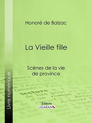 La Vieille fille par Honoré de Balzac