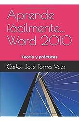 Descargar gratis Aprende fácilmente... Word 2010: Teoría y prácticas en .epub, .pdf o .mobi