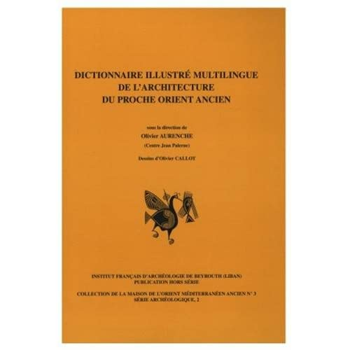 Dictionnaire illustré de l'Architecture du Proche-Orient ancien