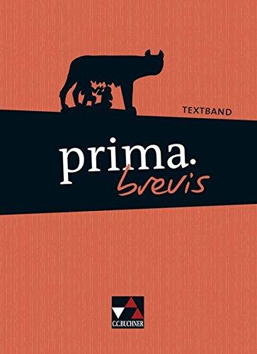 Preisvergleich Produktbild prima brevis / Unterrichtswerk für Latein 3 und Latein 4: prima brevis / prima.brevis Textband: Unterrichtswerk für Latein 3 und Latein 4