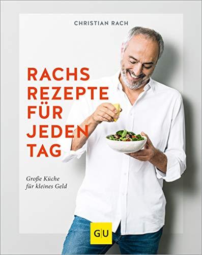 Rachs Rezepte für jeden Tag: Große Küche für kleines Geld (GU Autoren-Kochbücher)