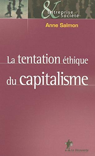 La tentation éthique du capitalisme (Entreprise & Société) par Anne SALMON