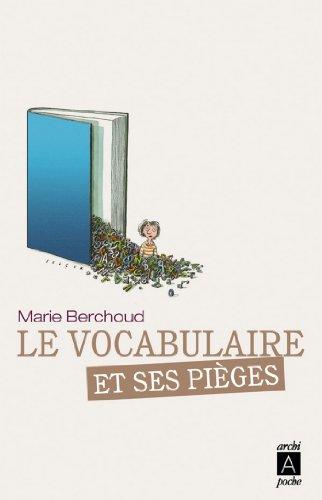 Le vocabulaire et ses pièges (Récits, témoignages t. 7) par Marie-Josèphe Berchoud