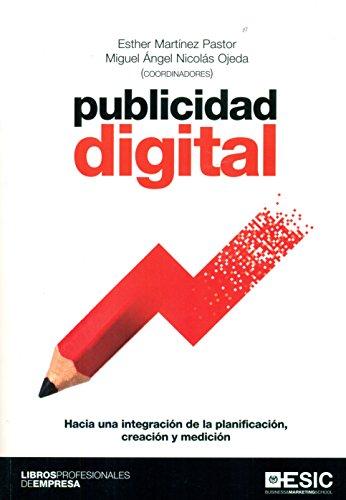 Publicidad digital : hacia una integración de la planificación, creación y medición