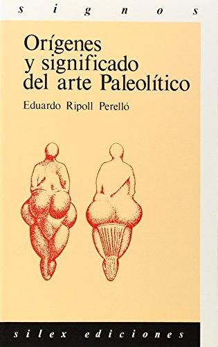 Descargar Libro Orígenes y significado del arte Paleolítico (Signos) de Eduardo Ripoll Perelló
