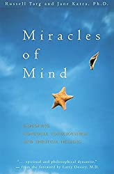 Miracles of Mind: Exploring Nonlocal Consciousness and Spiritual Healing