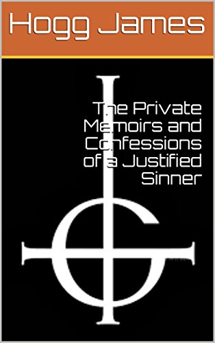 The Private Memoirs and Confessions of a Justified Sinner (0105 Book 105) (English Edition)