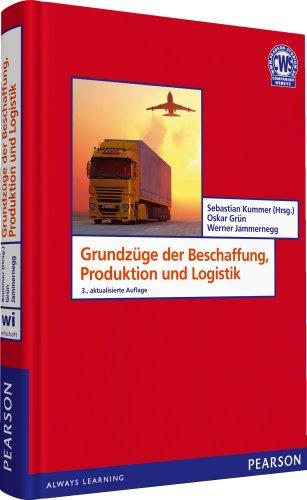 Grundzüge der Beschaffung, Produktion und Logistik (Pearson Studium - Economic BWL)