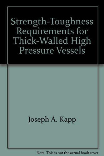 Strength-Toughness Requirements for Thick-Walled High Pressure Vessels (Walled Vessel)