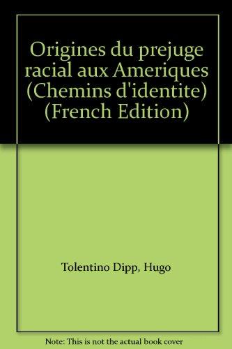 ORIGINES DU PREJUGE RACIAL par HUGO TOLENTINO
