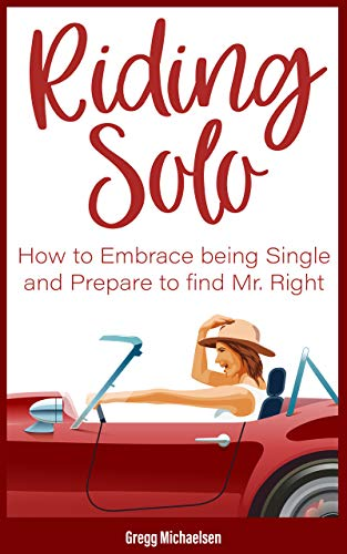 Book cover image for Riding Solo: How to Embrace Being Single and Prepare to Find Mr. Right