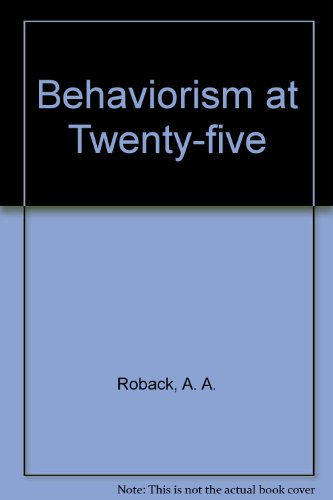 Behaviorism at Twenty-five