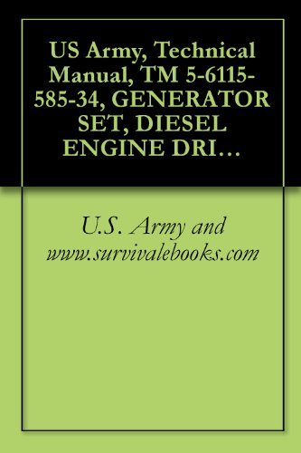 US Army, Technical Manual, TM 5-6115-585-34, GENERATOR SET, DIESEL ENGINE DRIVEN, TAC SKID MOUNTED, 10 KW, 1 PHASE, 2 WIRE, 1 PHASE, 3 WIRE, 3 PHASE, 4 (English Edition)