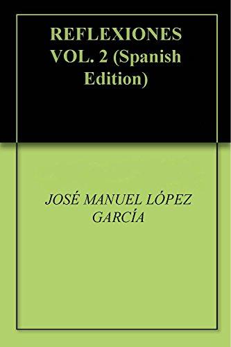 REFLEXIONES  VOL. 2 por JOSÉ MANUEL LÓPEZ GARCÍA