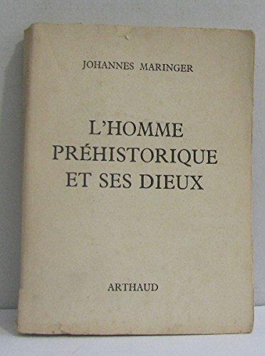 L'homme préhistorique et ses dieux. Signes des Temps. par MARINGER J.