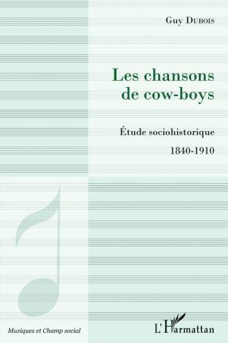 Chansons de Cow Boys Etude Sociohistorique 1840 1910