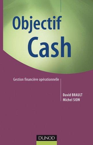 Objectif Cash - Gestion financière opérationnelle par David Brault
