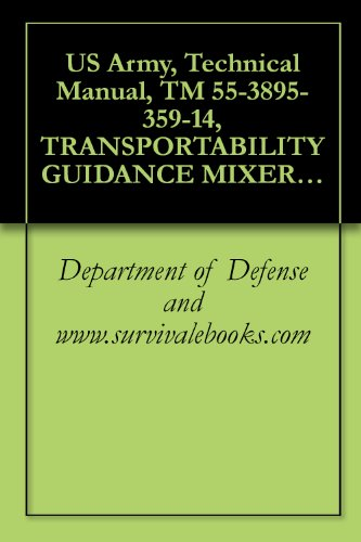 US Army, Technical Manual, TM 55-3895-359-14, TRANSPORTABILITY GUIDANCE MIXER, ROTARY TILLER, M076, (3895-01-141-0882), (English Edition) - Mixer Rotary