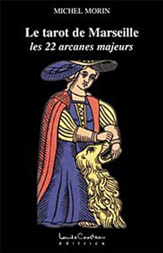 Le tarot de Marseille - Les 22 arcanes majeurs