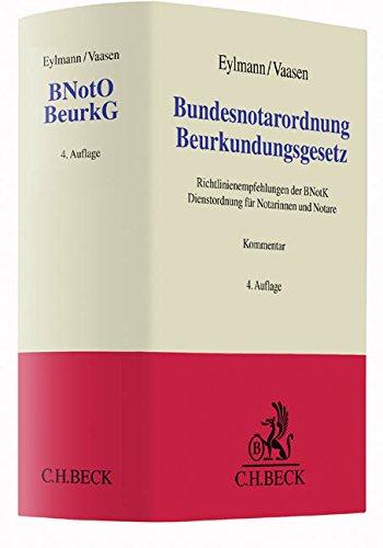 Bundesnotarordnung, Beurkundungsgesetz: Richtlinienempfehlungen der BNotK, Dienstordnung für Notarinnen und Notare (Grauer Kommentar) (Insel Hure)