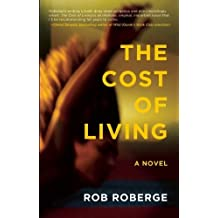 The Cost of Living by Rob Roberge (2013-04-09)