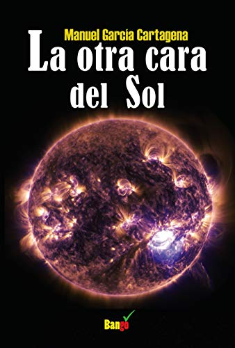 La otra cara del Sol por Manuel Garcia Cartagena