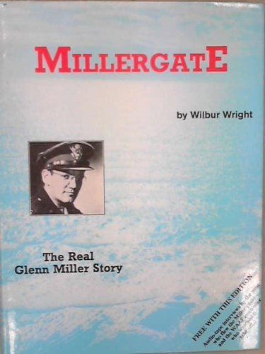 Millergate: The Real Glenn Miller Story by WILBUR WRIGHT (1990-08-02)