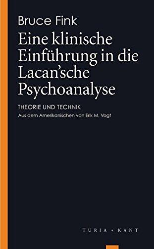 Eine klinische Einführung in die Lacan'sche Psychoanalyse: 9783851327915