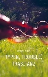 Typen, Trouble, Trabitanz