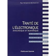 Traité de l'électronique analogique et numérique, tome 2 : Techniques numériques & analogiques